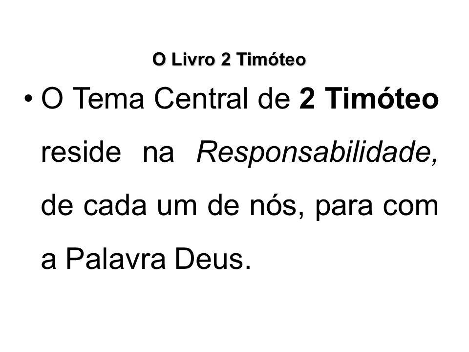 O Livro 2 Timóteo Trata-se da última Carta de Paulo.