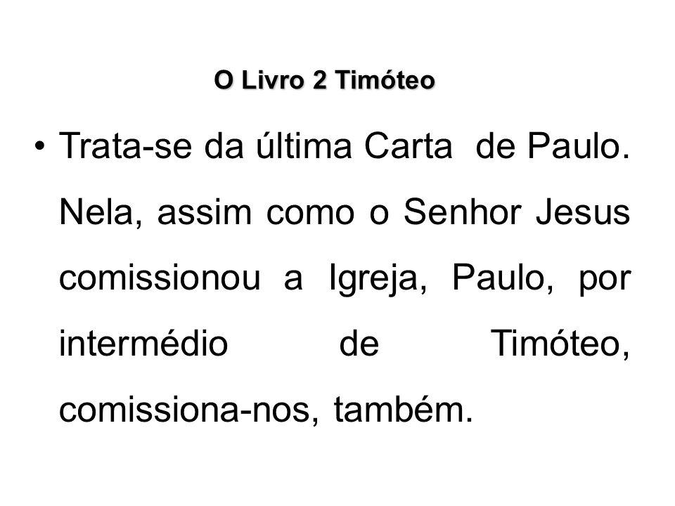 O Livro 2 Timóteo Trata-se da última Carta de Paulo. Nela, assim como o Senhor Jesus comissionou a Igreja, Paulo, por intermédio de Timóteo, comission