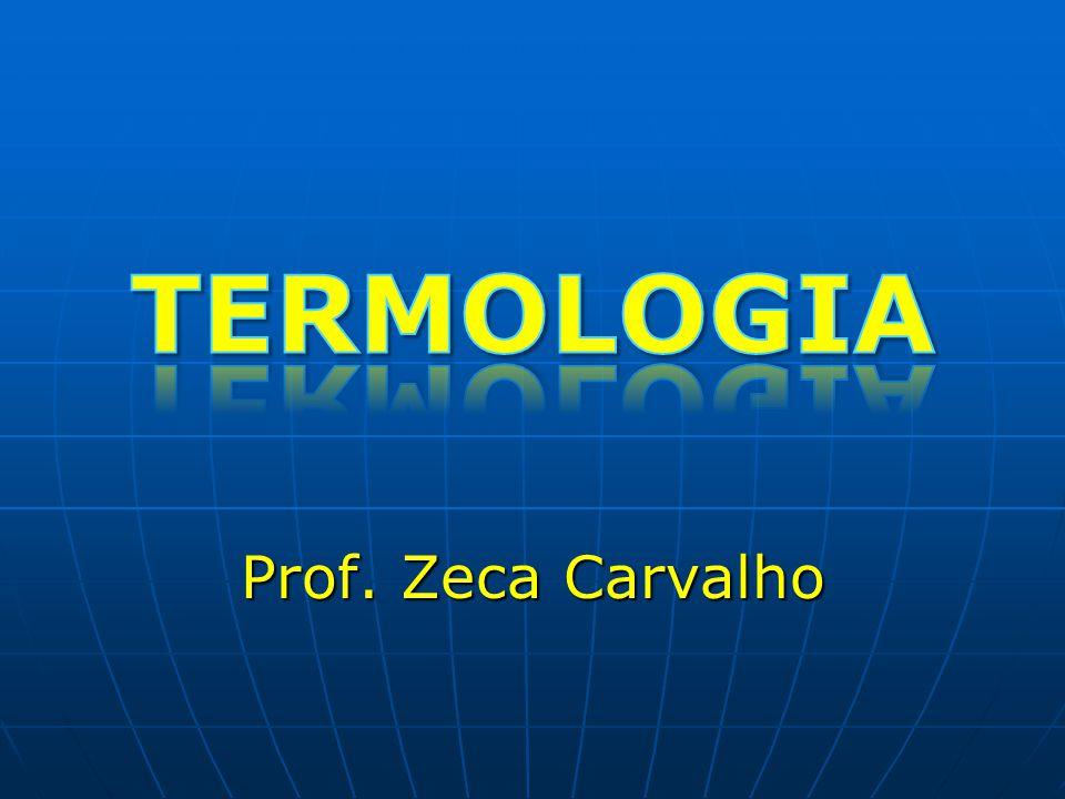 TERMOLOGIA Ramo da Física que estuda os fenômenos relacionados ao aquecimento e resfriamento dos corpos.