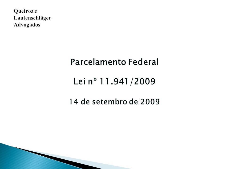 Parcelamento Federal Lei nº 11.941/2009 14 de setembro de 2009