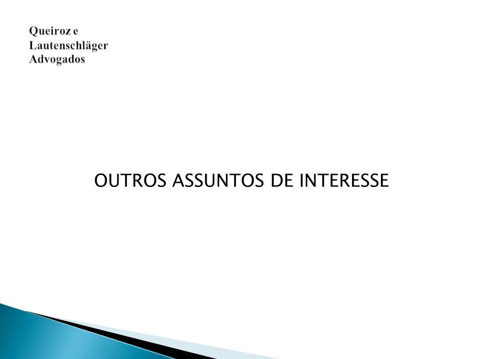 OUTROS ASSUNTOS DE INTERESSE Queiroz e Lautenschläger Advogados
