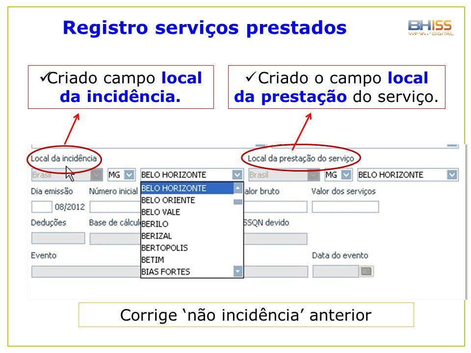 Registro serviços prestados Criado campo local da incidência. Corrige 'não incidência' anterior Criado o campo local da prestação do serviço.