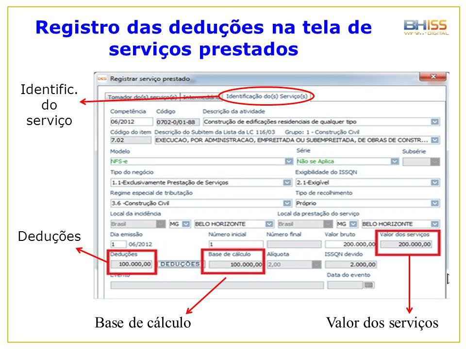 Registro das deduções na tela de serviços prestados Identific. do serviço Deduções Base de cálculoValor dos serviços