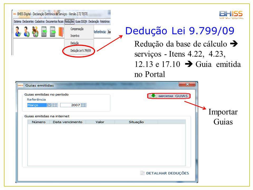 Dedução Lei 9.799/09 Redução da base de cálculo  serviços - Itens 4.22, 4.23, 12.13 e 17.10  Guia emitida no Portal Importar Guias