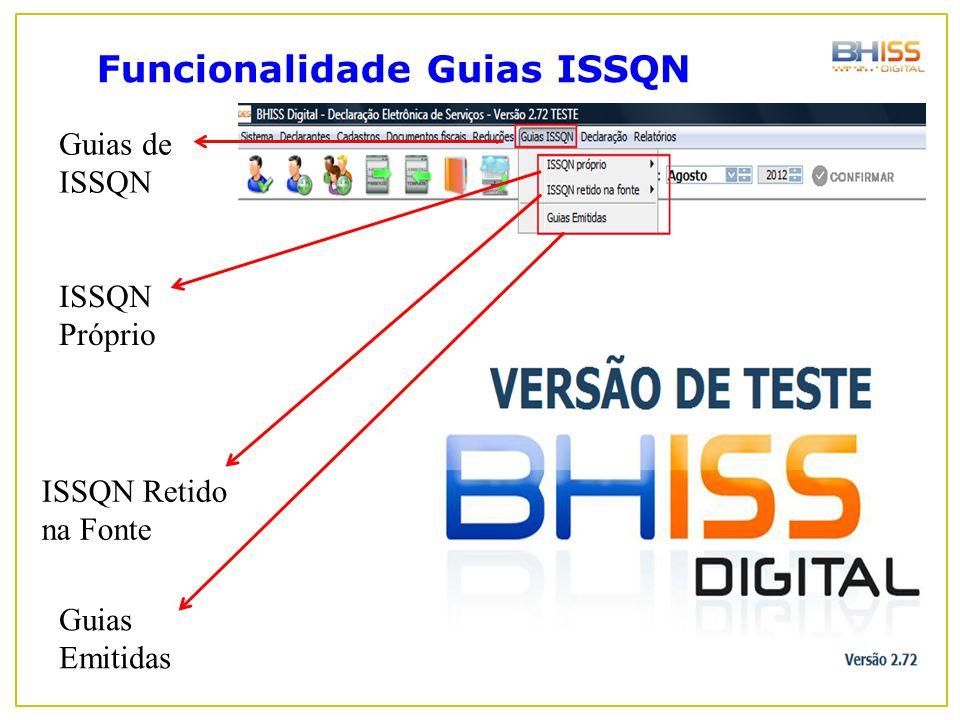 Funcionalidade Guias ISSQN Guias de ISSQN ISSQN Próprio ISSQN Retido na Fonte Guias Emitidas