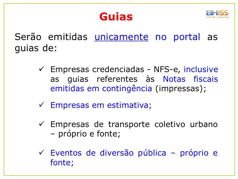 Serão emitidas unicamente no portal as guias de: Empresas credenciadas - NFS-e, inclusive as guias referentes às Notas fiscais emitidas em contingênci
