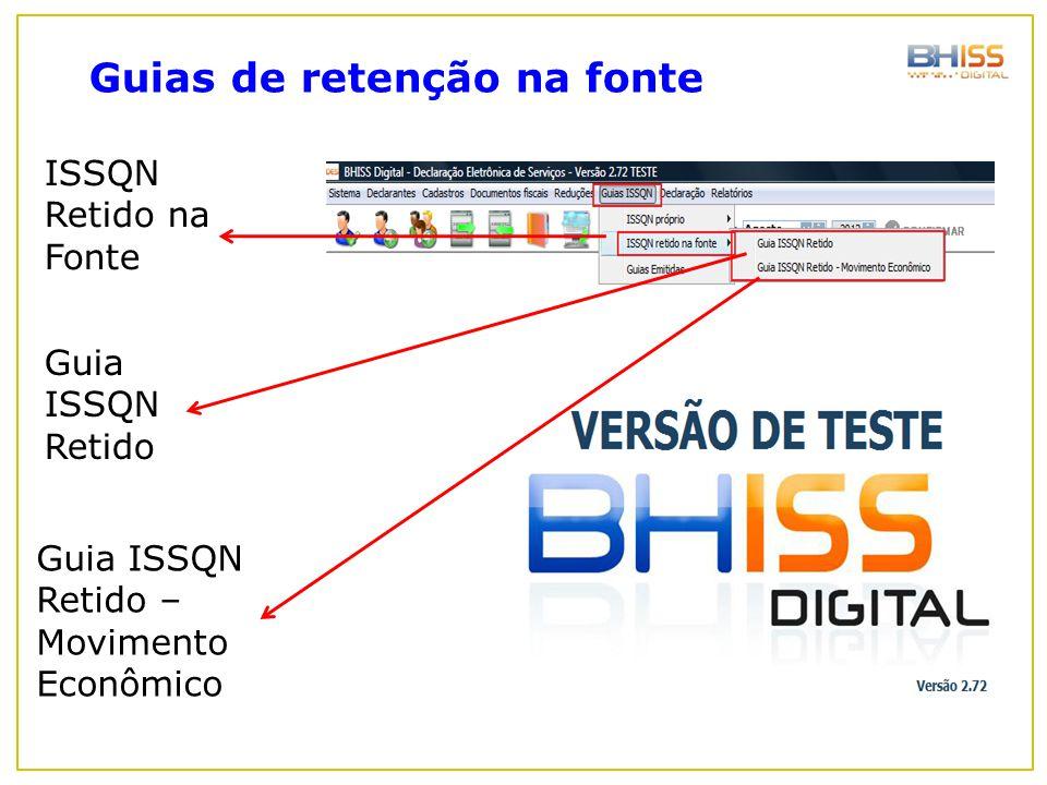 Guias de retenção na fonte ISSQN Retido na Fonte Guia ISSQN Retido Guia ISSQN Retido – Movimento Econômico