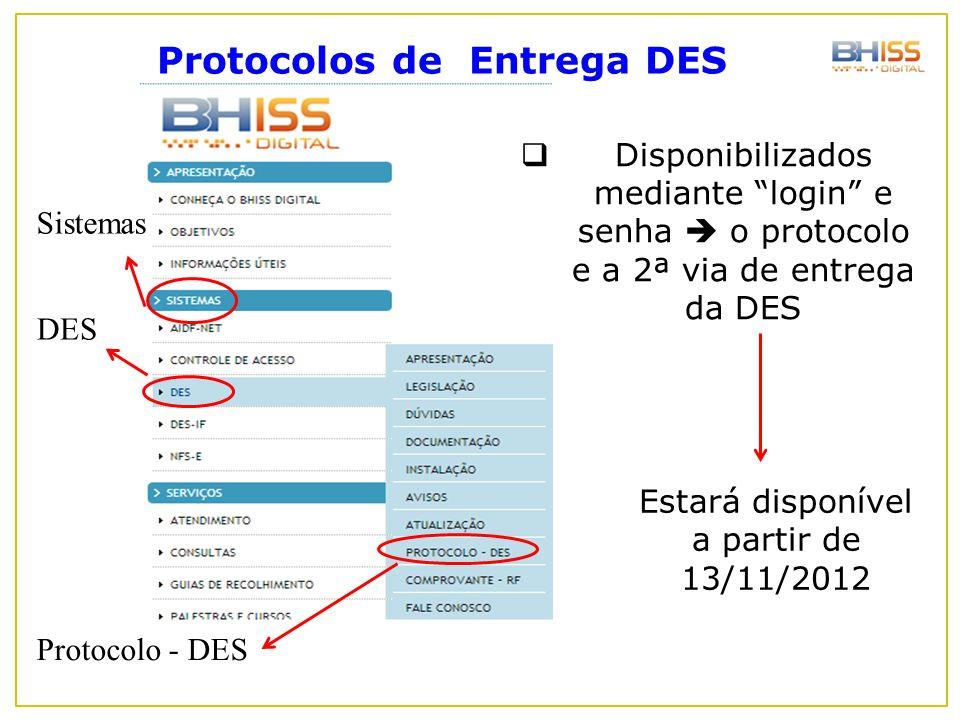 "Protocolo - DES DES Sistemas  Disponibilizados mediante ""login"" e senha  o protocolo e a 2ª via de entrega da DES Estará disponível a partir de 13/1"
