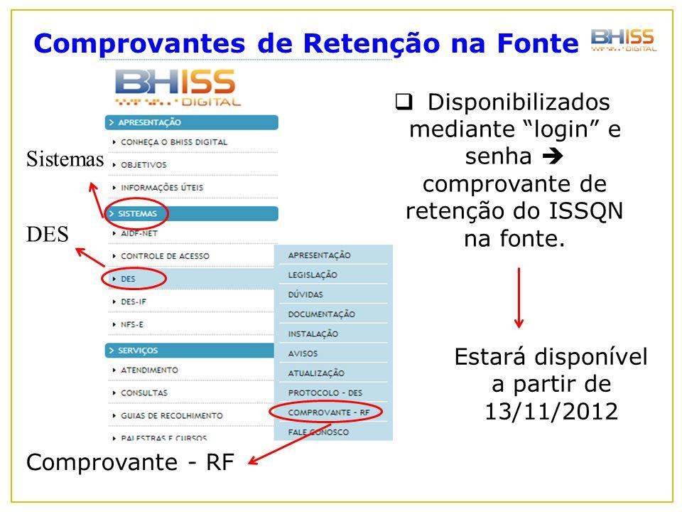 """Comprovante - RF DES Sistemas  Disponibilizados mediante """"login"""" e senha  comprovante de retenção do ISSQN na fonte. Estará disponível a partir de 1"""