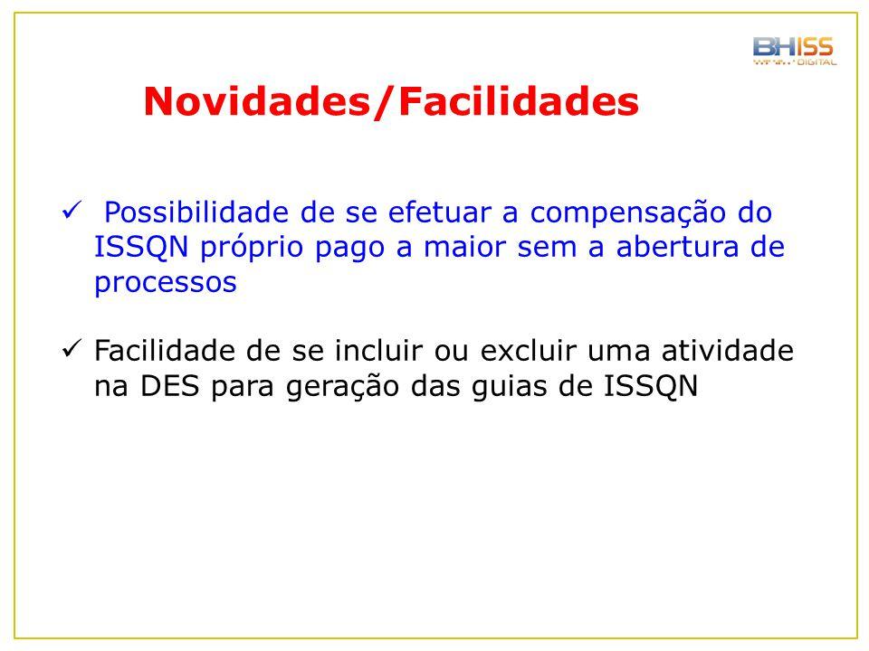 Possibilidade de se efetuar a compensação do ISSQN próprio pago a maior sem a abertura de processos Facilidade de se incluir ou excluir uma atividade