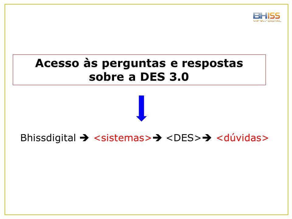 Bhissdigital    Acesso às perguntas e respostas sobre a DES 3.0
