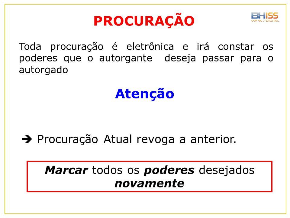 PROCURAÇÃO Toda procuração é eletrônica e irá constar os poderes que o autorgante deseja passar para o autorgado Atenção  Procuração Atual revoga a a