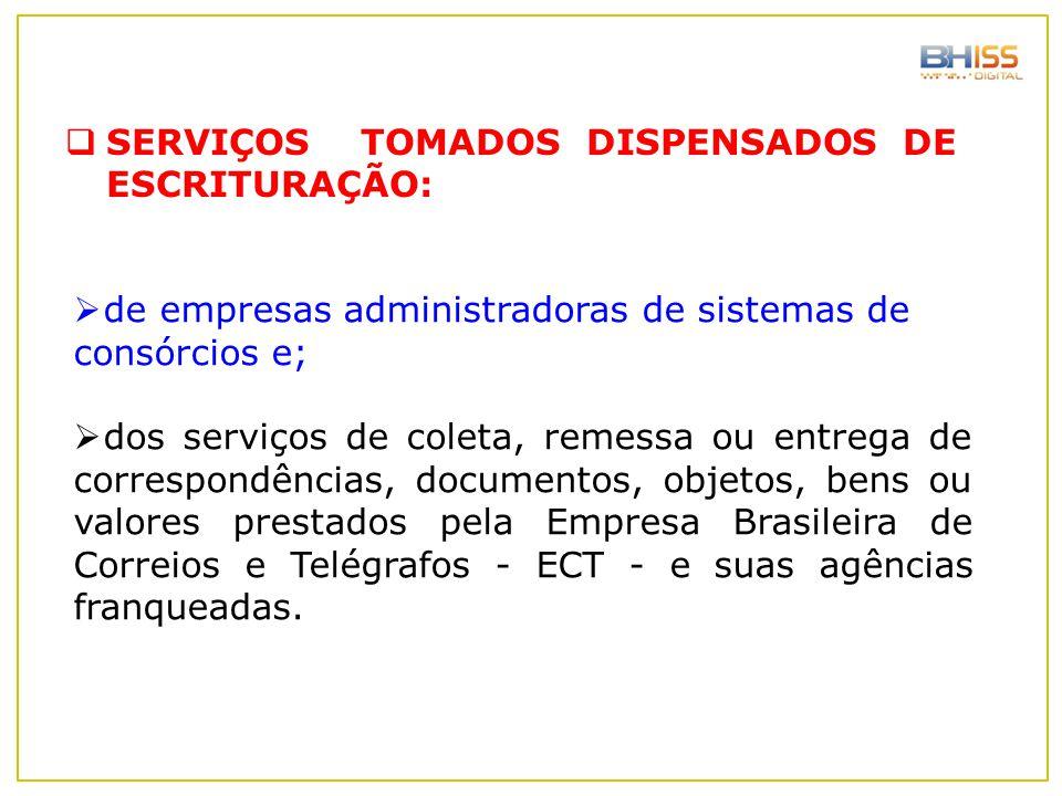  de empresas administradoras de sistemas de consórcios e;  dos serviços de coleta, remessa ou entrega de correspondências, documentos, objetos, bens