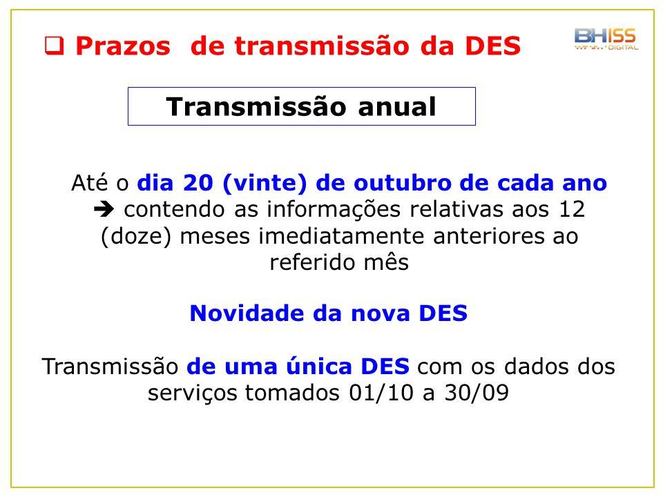 Até o dia 20 (vinte) de outubro de cada ano  contendo as informações relativas aos 12 (doze) meses imediatamente anteriores ao referido mês Transmiss
