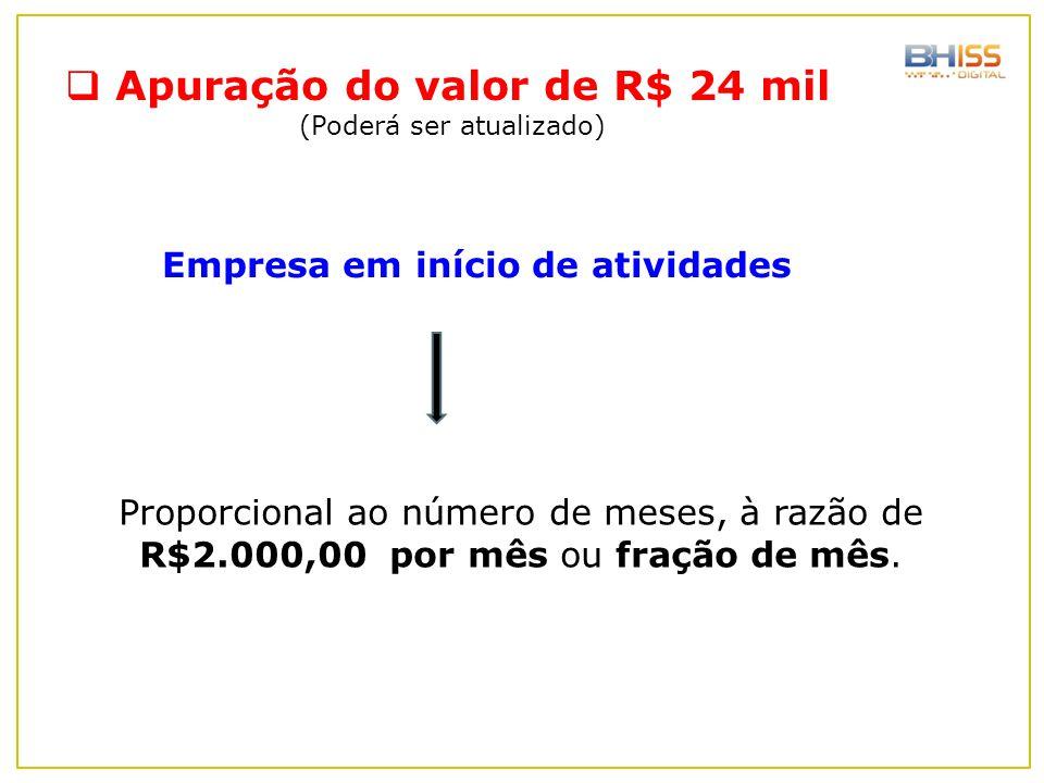 Proporcional ao número de meses, à razão de R$2.000,00 por mês ou fração de mês.  Apuração do valor de R$ 24 mil (Poderá ser atualizado) Empresa em i