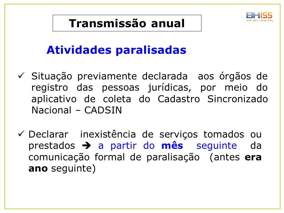 Atividades paralisadas Situação previamente declarada aos órgãos de registro das pessoas jurídicas, por meio do aplicativo de coleta do Cadastro Sincr