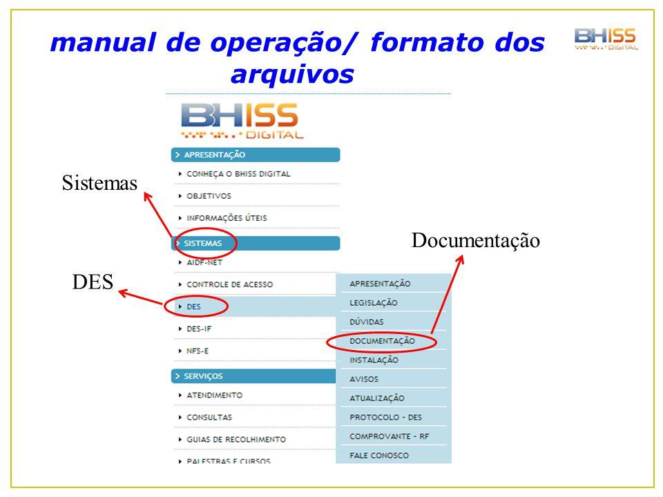 manual de operação/ formato dos arquivos Documentação DES Sistemas