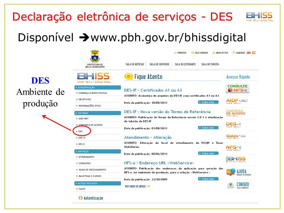 Declaração eletrônica de serviços - DES Disponível  www.pbh.gov.br/bhissdigital DES Ambiente de produção