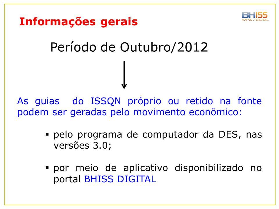 As guias do ISSQN próprio ou retido na fonte podem ser geradas pelo movimento econômico:  pelo programa de computador da DES, nas versões 3.0;  por