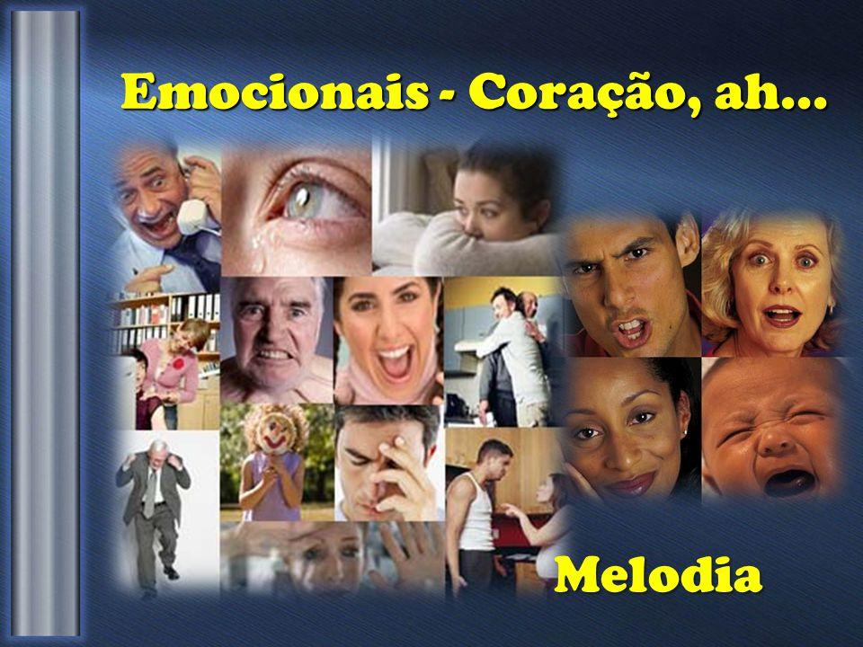 Emocionais - Coração, ah... Melodia