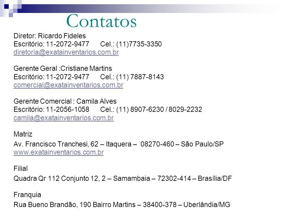 Contatos Diretor: Ricardo Fideles Escritório: 11-2072-9477Cel.: (11)7735-3350 diretoria@exatainventarios.com.br Gerente Geral :Cristiane Martins Escri