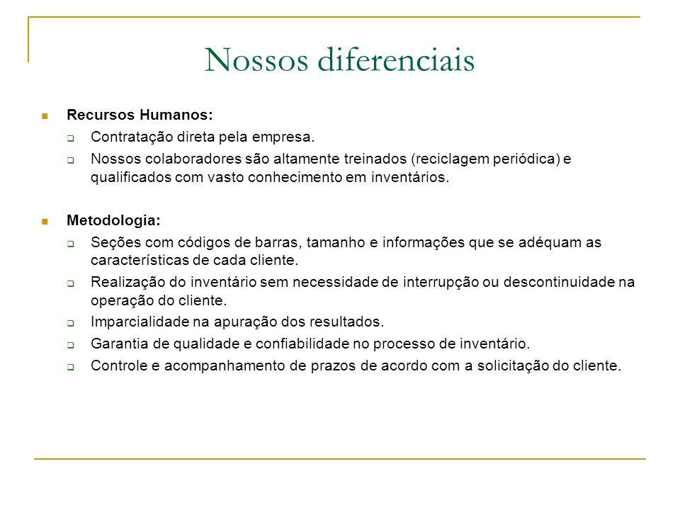 Nossos diferenciais Recursos Humanos:  Contratação direta pela empresa.  Nossos colaboradores são altamente treinados (reciclagem periódica) e quali