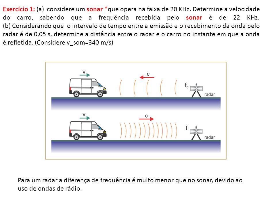 Exercício 1: (a) considere um sonar *que opera na faixa de 20 KHz.