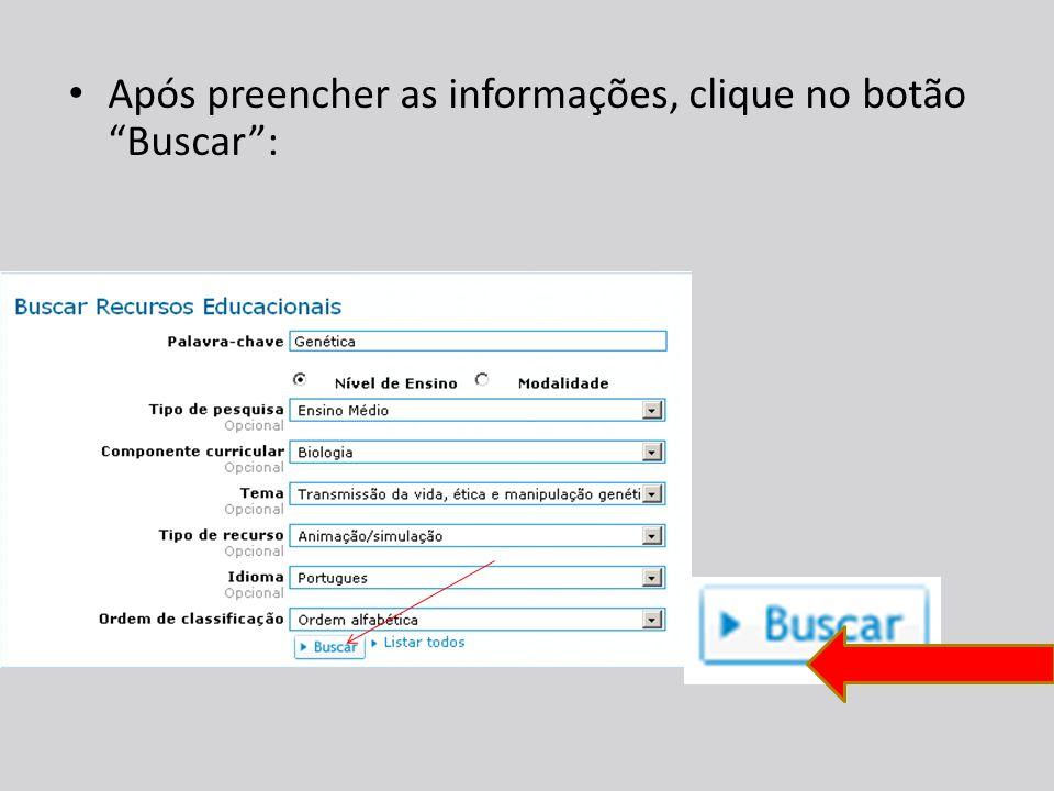 Após preencher as informações, clique no botão Buscar :