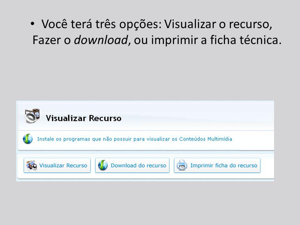 Você terá três opções: Visualizar o recurso, Fazer o download, ou imprimir a ficha técnica.