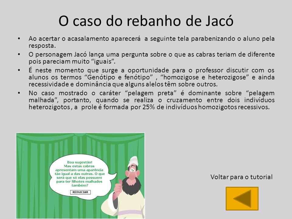 O caso do rebanho de Jacó Ao acertar o acasalamento aparecerá a seguinte tela parabenizando o aluno pela resposta.