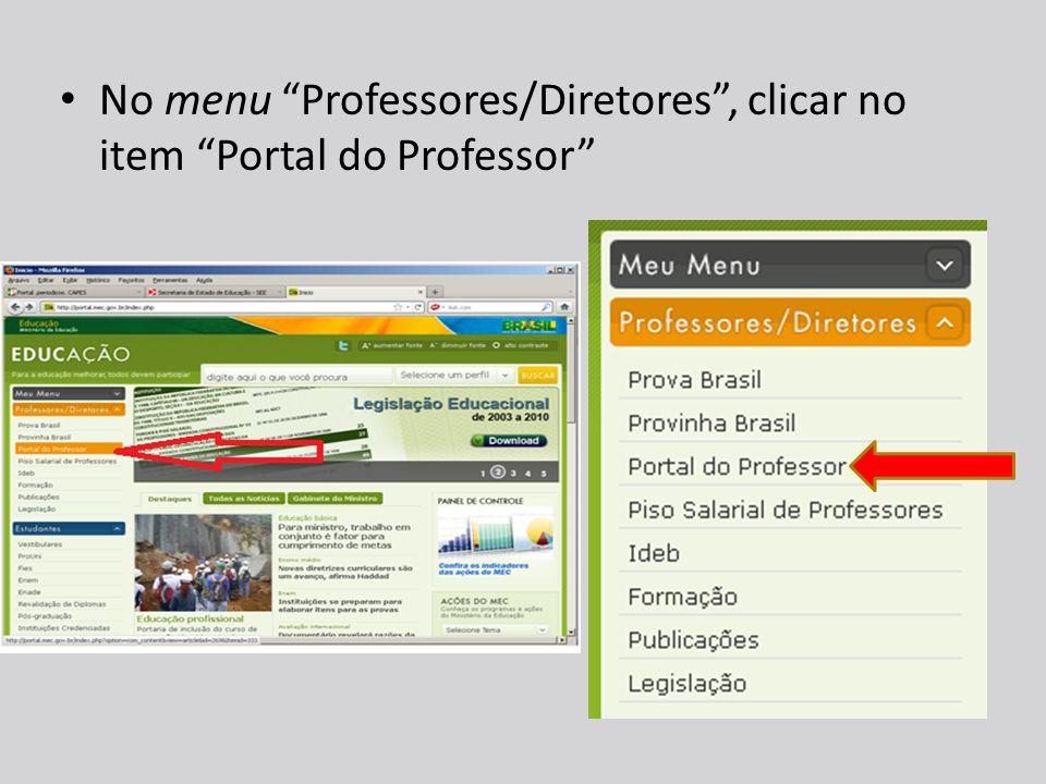 Aparecerá a página de apresentação do Portal do Professor, para ter acesso aos objetos de aprendizagem você deverá clicar no link Acesse aqui .