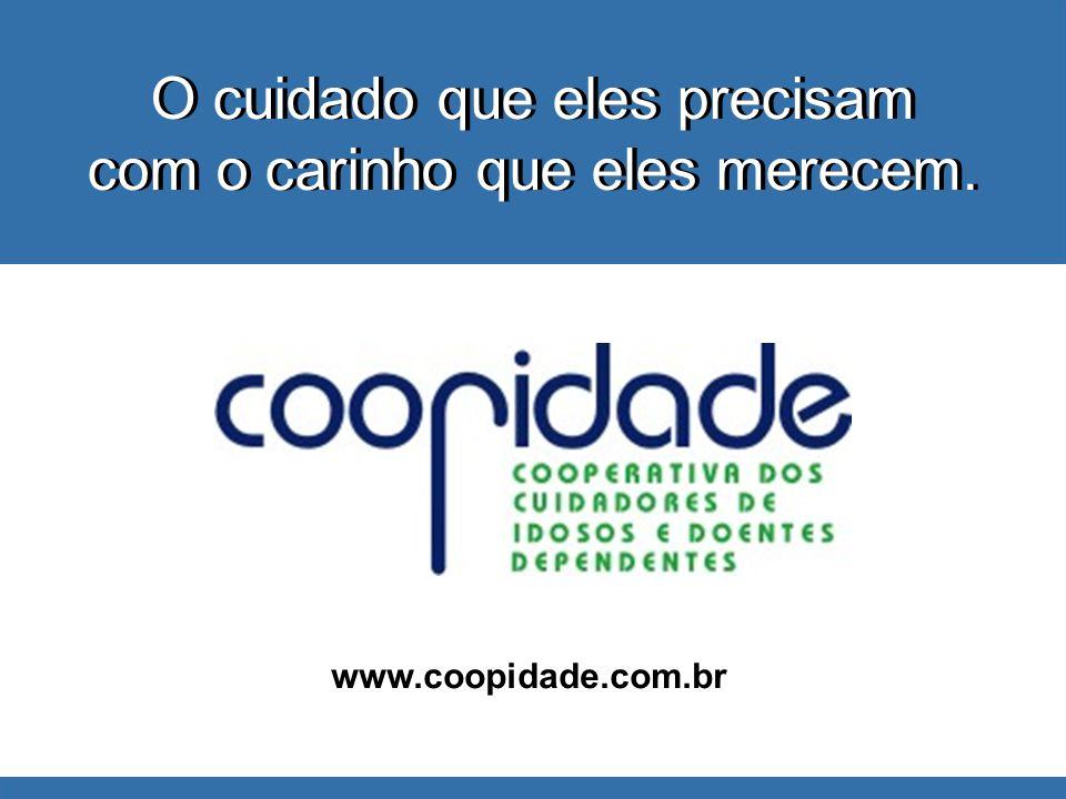 www.coopidade.com.br O cuidado que eles precisam com o carinho que eles merecem.