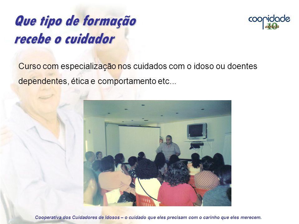 Curso com especialização nos cuidados com o idoso ou doentes dependentes, ética e comportamento etc...