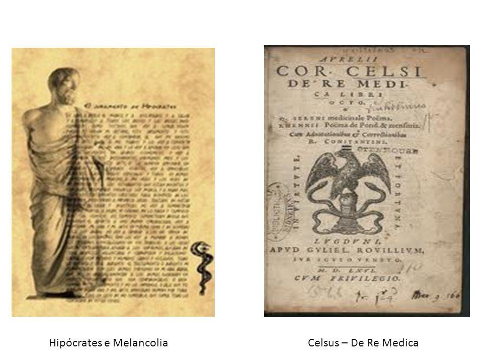 Hipócrates e MelancoliaCelsus – De Re Medica