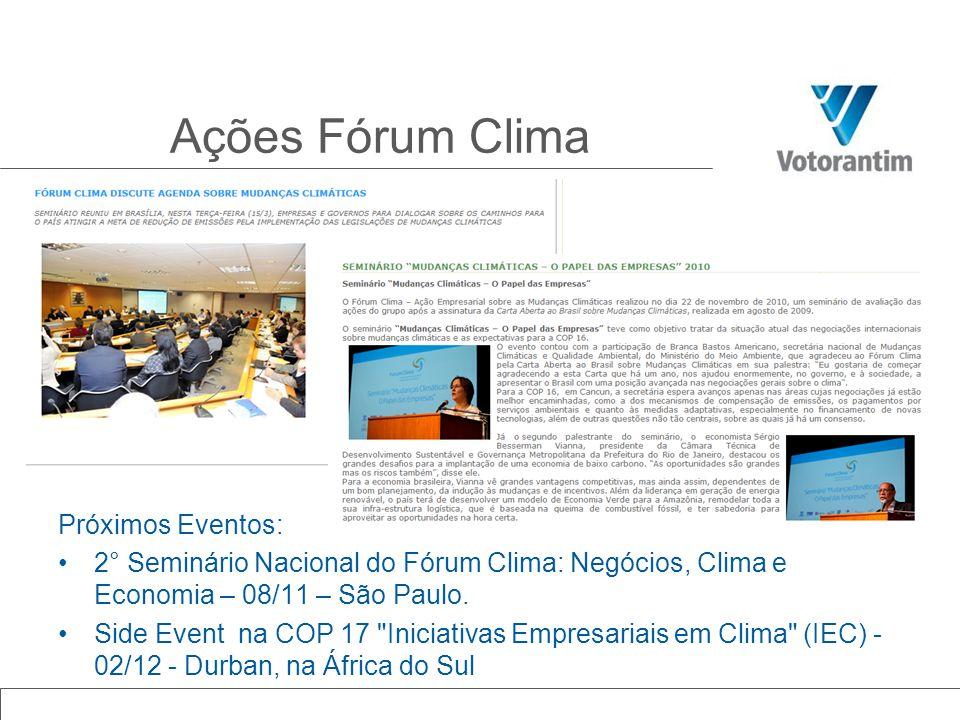 Próximos Eventos: 2° Seminário Nacional do Fórum Clima: Negócios, Clima e Economia – 08/11 – São Paulo. Side Event na COP 17