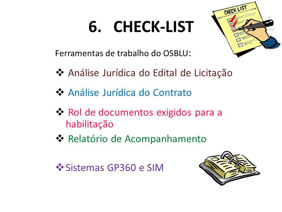 6. CHECK-LIST Ferramentas de trabalho do OSBLU :  Análise Jurídica do Edital de Licitação  Análise Jurídica do Contrato  Rol de documentos exigidos