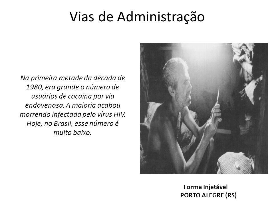 Vias de Administração Forma Injetável PORTO ALEGRE (RS) Na primeira metade da década de 1980, era grande o número de usuários de cocaína por via endov