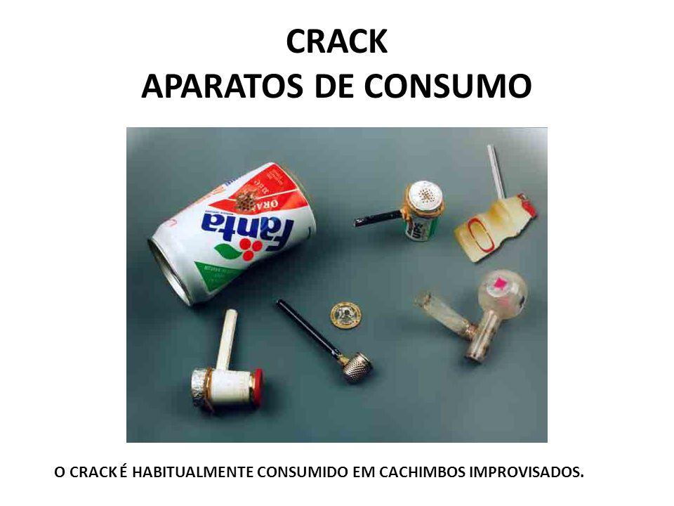 CRACK APARATOS DE CONSUMO O CRACK É HABITUALMENTE CONSUMIDO EM CACHIMBOS IMPROVISADOS.