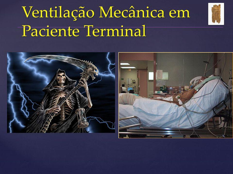 Quando aVentilação Mecânica é Obstinação Terapêutica  Alexandre Pinto Cardoso  Md Phd  Professor Pneumologia Fac.