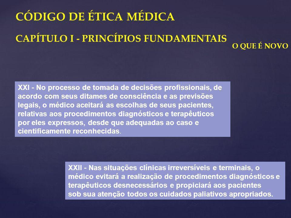 CAPÍTULO I - PRINCÍPIOS FUNDAMENTAIS O QUE É NOVO XXI - No processo de tomada de decisões profissionais, de acordo com seus ditames de consciência e a
