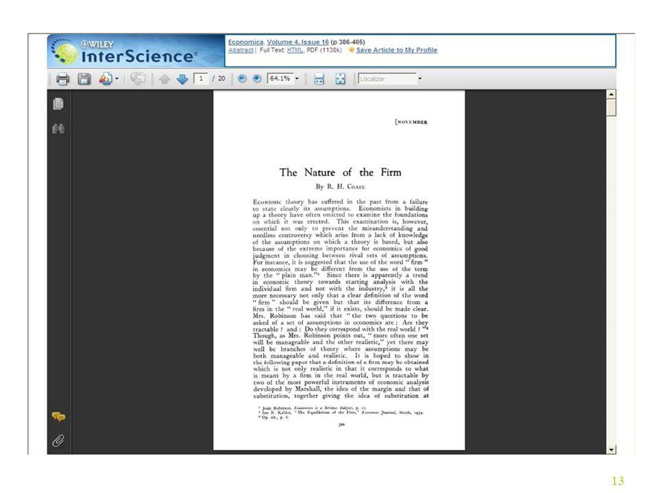 13 O quê é uma Empresa. Ronald H. Coase (1910 - ) O Mercado –A troca de produtos e serviços.