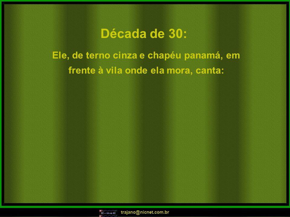 trajano@nicnet.com.br Em 2003: Ele oferece uma música no baile:
