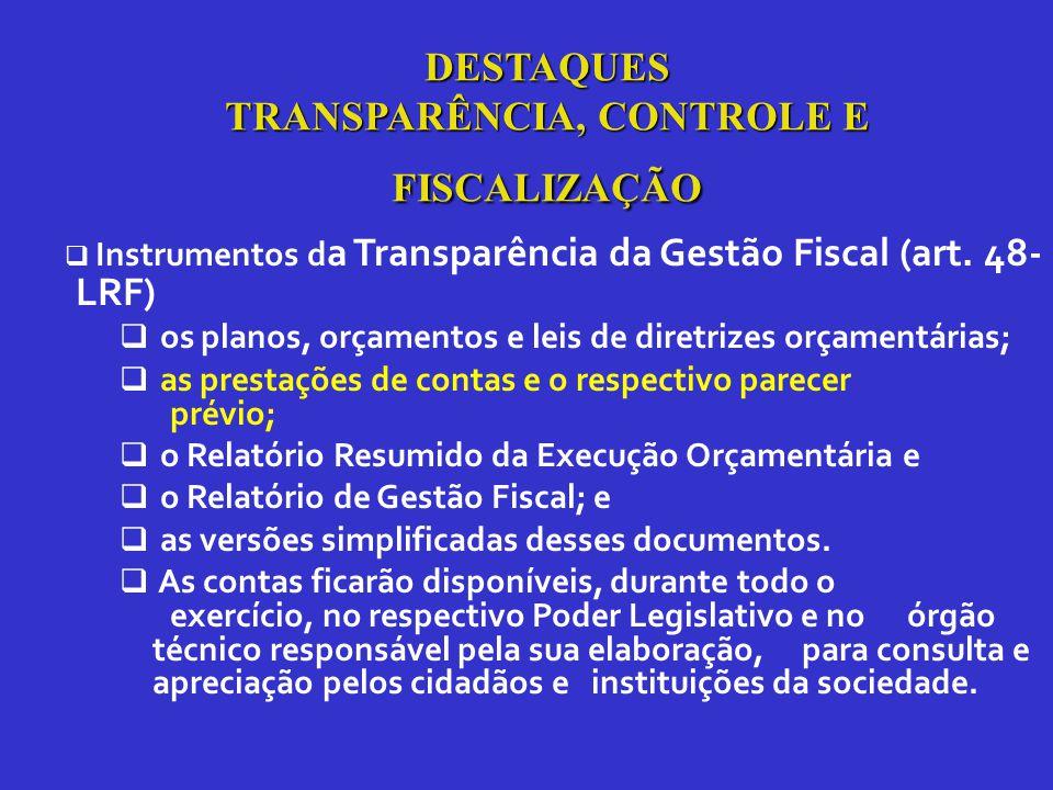  Instrumentos d a Transparência da Gestão Fiscal (art.