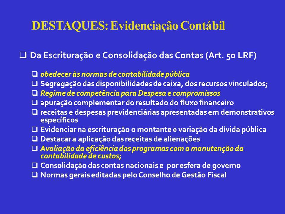 DESTAQUES: Evidenciação Contábil  Da Escrituração e Consolidação das Contas (Art.