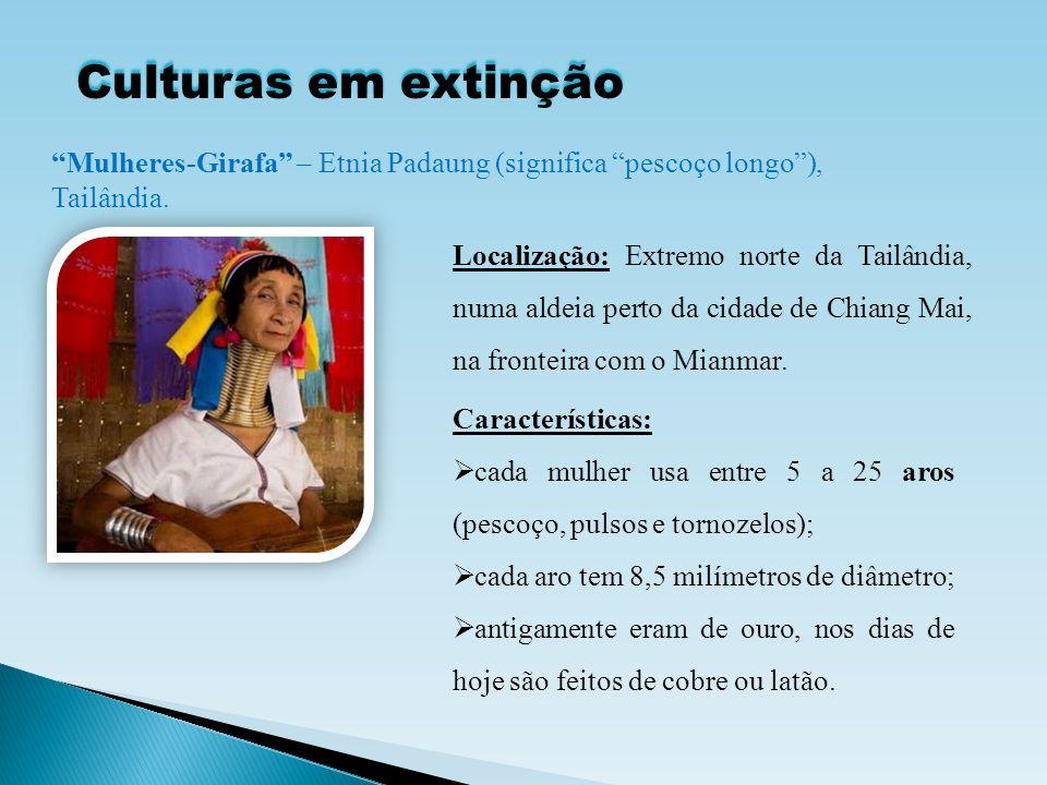 """Culturas em extinção """"Mulheres-Girafa"""" – Etnia Padaung (significa """"pescoço longo""""), Tailândia. Características:  cada mulher usa entre 5 a 25 aros (p"""