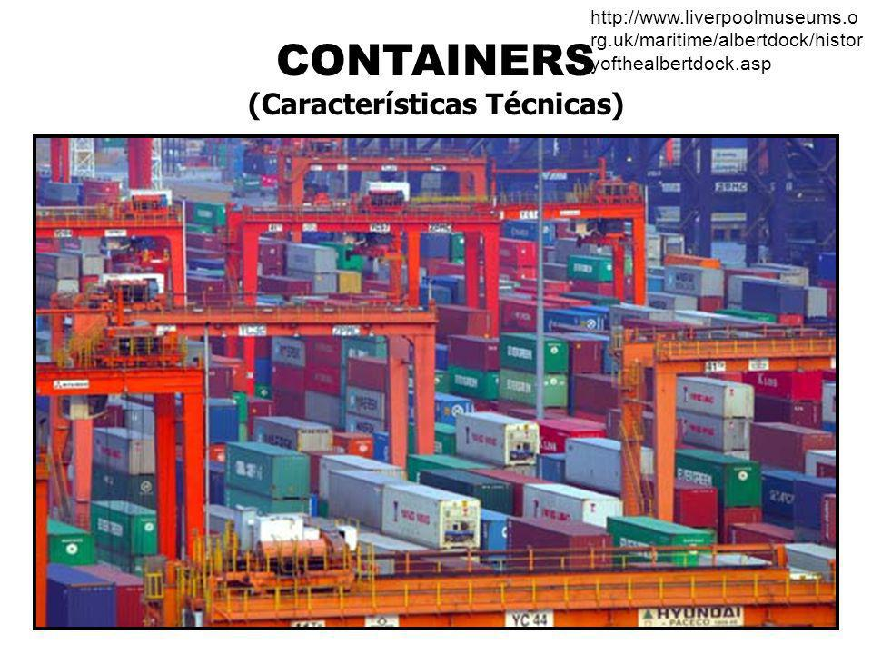 © Prof. Carlos Maia CONTAINERS (Características Técnicas) http://www.liverpoolmuseums.o rg.uk/maritime/albertdock/histor yofthealbertdock.asp