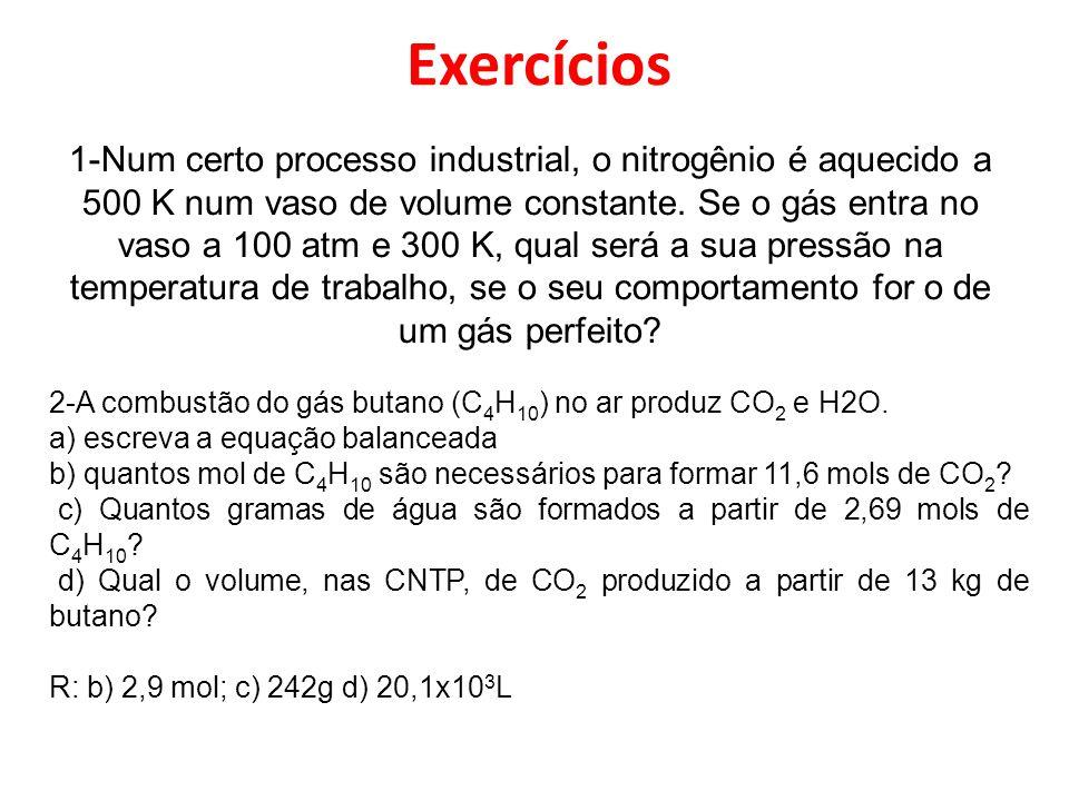Exercícios 2-A combustão do gás butano (C 4 H 10 ) no ar produz CO 2 e H2O. a) escreva a equação balanceada b) quantos mol de C 4 H 10 são necessários