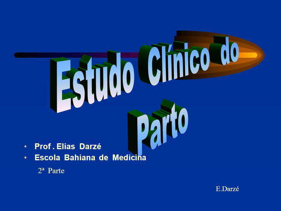 E.Darzé Prof. Elias Darzé Escola Bahiana de Medicina 2ª Parte
