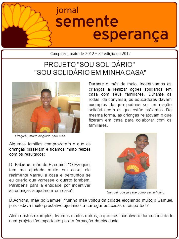 Campinas, maio de 2012 – 3ª edição de 2012 Durante o mês de maio, incentivamos as crianças a realizar ações solidárias em casa com seus familiares.