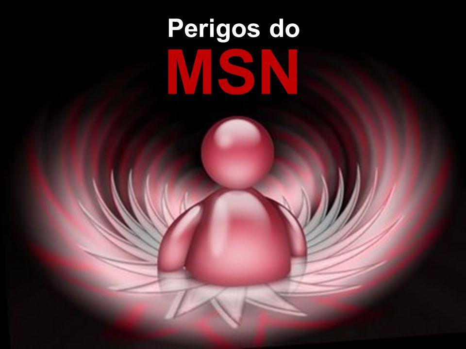 Perigos do MSN